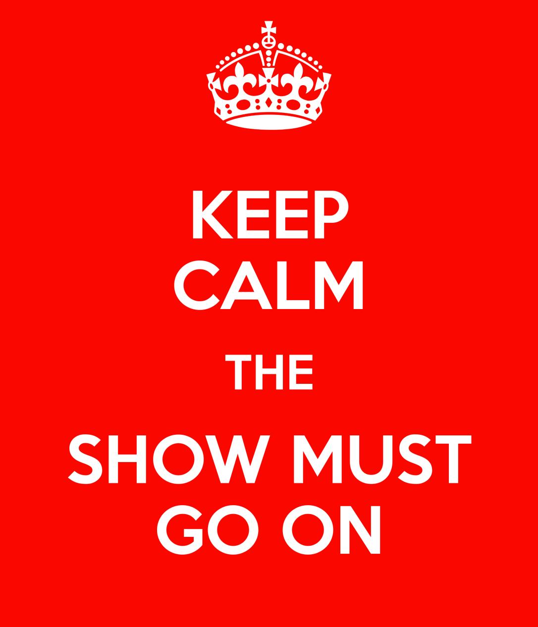 """Résultat de recherche d'images pour """"show must go on"""""""